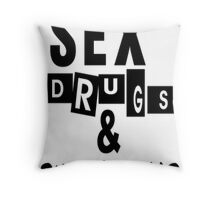 Sex, Drugs, Sausage Rolls Throw Pillow
