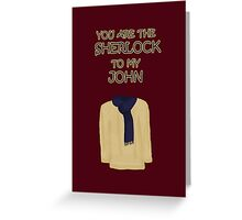 You are the Sherlock to my John Greeting Card
