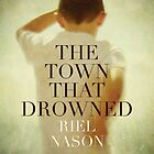Book Cover - The Town That Drowned by Nicola Smith