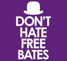 Don't Hate Free Bates white design by designsofdismay