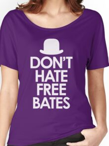 Don't Hate Free Bates white design Women's Relaxed Fit T-Shirt