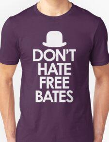 Don't Hate Free Bates white design T-Shirt