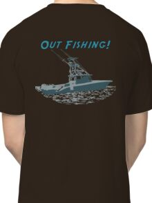 Out Fishing Classic T-Shirt