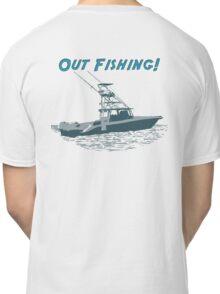 Out Fishing Classic T-Shirt