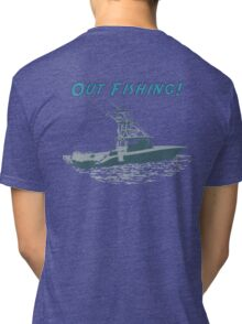 Out Fishing Tri-blend T-Shirt