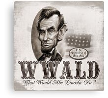 What Would Abe Lincoln Do No Hat Canvas Print