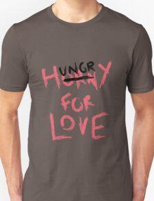 Hungry For Love T-Shirt