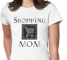 """Mother's Day """"Shopping Mom"""" Womens Fitted T-Shirt"""