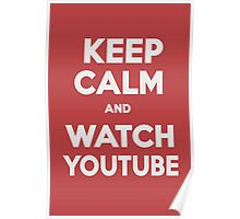 KEEP CALM AND WATCH YOUTUBE by G. Poster