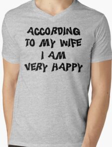 """Father's Day """"According To My Wife I Am Very Happy"""" Mens V-Neck T-Shirt"""