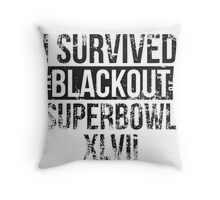 I Survived the Blackout of Superbowl XLVII Throw Pillow