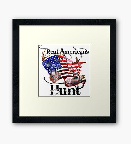 Real Americans hunt Framed Print
