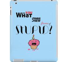 New Flavour of Stupid iPad Case/Skin