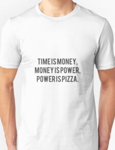 Time Money Power Pizza Parks and Rec Quote T-Shirt