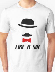 Like A Sir T-Shirt
