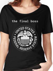 Federal Reserve Bank Final Boss Women's Relaxed Fit T-Shirt