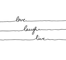 Love Laugh Live by Mareike Böhmer
