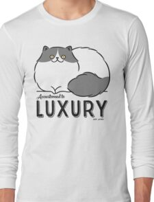 Persian Cat - Accustomed to Luxury Long Sleeve T-Shirt