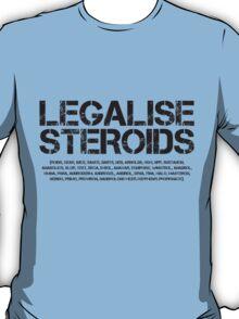 Legalise Steroids T-Shirt