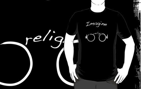 Imagine No Religion. by HereticWear