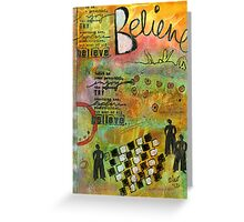 Most of All... BELIEVE Greeting Card