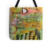 Most of All... BELIEVE Tote Bag