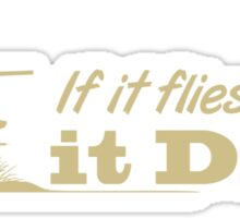 Hunting - If it flies it dies! Sticker