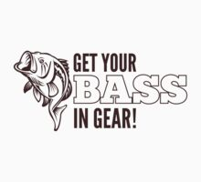 Get Your Bass In Gear Shirt One Piece - Long Sleeve