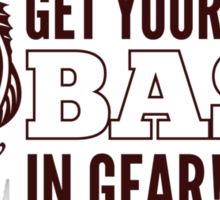 Get Your Bass In Gear Shirt Sticker