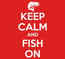 Keep Calm and Fish On Kids Clothes