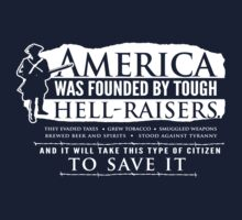 America was founded by Hell-Raisers T-Shirt