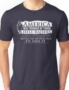 America was founded by Hell-Raisers Unisex T-Shirt