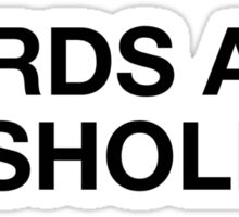 Nerds Are Assholes tshirt - bold Sticker
