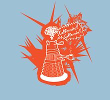 Caffeinate! Caffeinate! Unisex T-Shirt