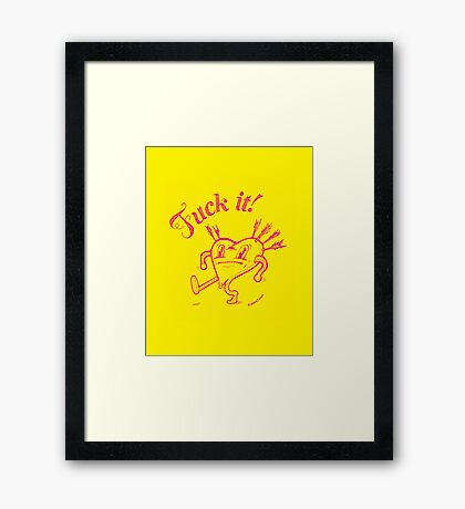 Fak it - Valentines Day Framed Print