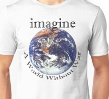 "Peace ""Imagine A World Without War"" Unisex T-Shirt"