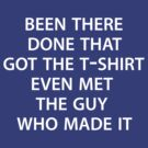 Been there, done that. Got the t shirt. by kevinlartees