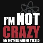I'm Not Crazy by odysseyroc