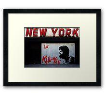 New York Is Killing Me Framed Print