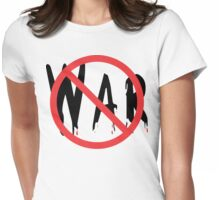 """Anti-War """"STOP WAR"""" Womens Fitted T-Shirt"""