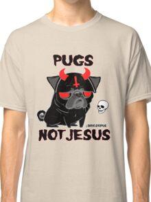 pugs not jesus Classic T-Shirt