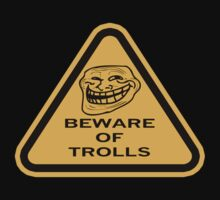 Beware - Trolls by Diabolical