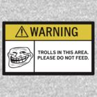 Warning - Trolls by Diabolical