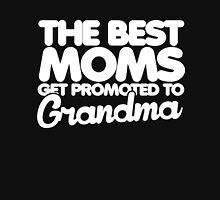 The best Moms get promoted to Grandma  Women's Relaxed Fit T-Shirt