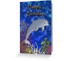 Happy Birthday Dolphin Greeting Card
