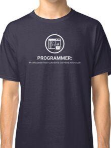 Programmer: An organism that converts caffeine into Classic T-Shirt