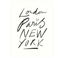 London. Paris. New York. Art Print