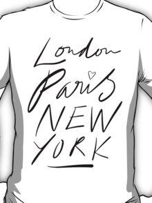 London. Paris. New York. T-Shirt