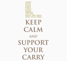 Keep Calm and Support Your Carry by danzan22