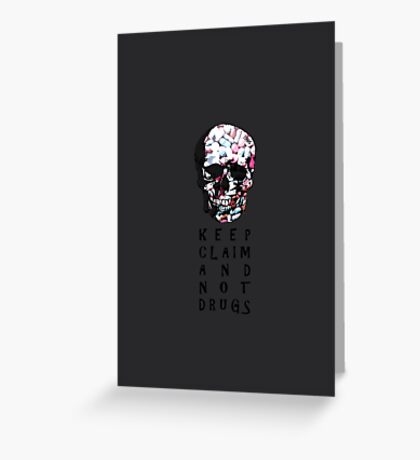 Keep claim and not drugs Skull Graphic (Color) Greeting Card